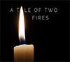 A Tale of Two Fires (with baptisms)